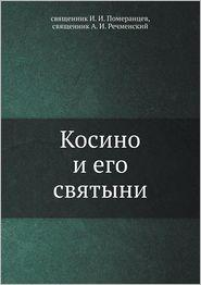 Kosino i ego svyatyni - svyaschennik I.I. Pomerantsev, svyaschennik A.I. Rechmenskij