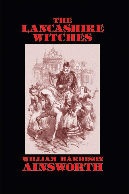 The Lancashire Witches als eBook von William Harrison Ainsworth - Wildside Press
