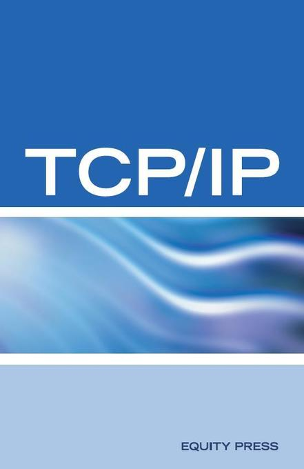 TCP/IP Networking Interview Questions, Answers, and Explanations als eBook von Terry Sanchez-Clark - Equity Press