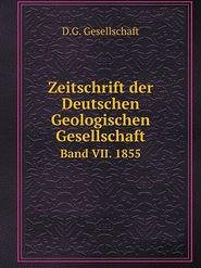 Zeitschrift der Deutschen Geologischen Gesellschaft Band.7 1855