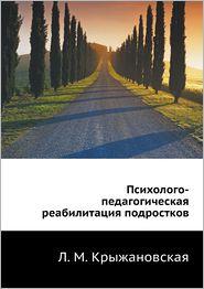 Psihologo-pedagogicheskaya reabilitatsiya podrostkov