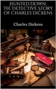 Hunted Down: The Detective Story of Charles Dickens - Charles Dickens