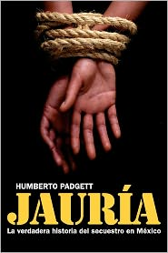 Jauria: El Secuestro En Mexico / Pack: the Kidnapping in Mexico - Humberto Padget