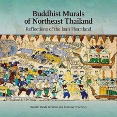 Buddhist Murals of Northeast Thailand: Reflections of the Isan Heartland - Brereton, Bonnie Pacala Yencheuy, Somroay
