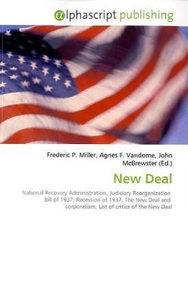 New Deal - Miller, Frederic P. (Hrsg.) / Vandome, Agnes F. (Hrsg.) / McBrewster, John (Hrsg.)