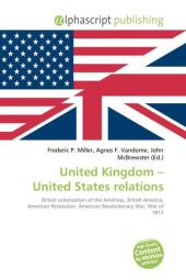 United Kingdom - United States relations - Frederic P. Miller