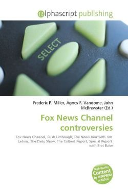 Fox News Channel controversies: Fox News Channel, Rush Limbaugh, The NewsHour with Jim  Lehrer, The Daily Show, The Colbert Report, Special Report  with Bret Baier
