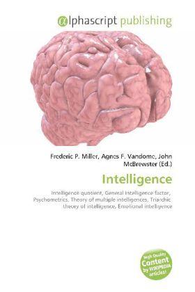 Intelligence - Miller, Frederic P. (Hrsg.) / Vandome, Agnes F. (Hrsg.) / McBrewster, John (Hrsg.)