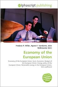 Economy of the European Union - Frederic P. Miller (Editor), Agnes F. Vandome (Editor), John McBrewster (Editor)