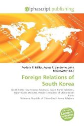Foreign Relations of South Korea - Frederic P. Miller