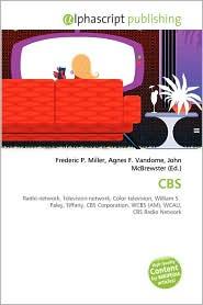 CBS - Frederic P. Miller (Editor), Agnes F. Vandome (Editor), John McBrewster (Editor)