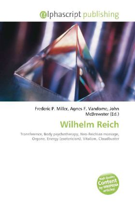Wilhelm Reich - Miller, Frederic P. (Hrsg.) / Vandome, Agnes F. (Hrsg.) / McBrewster, John (Hrsg.)