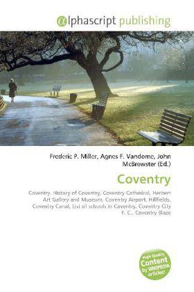 Coventry - Miller, Frederic P. (Hrsg.) / Vandome, Agnes F. (Hrsg.) / McBrewster, John (Hrsg.)