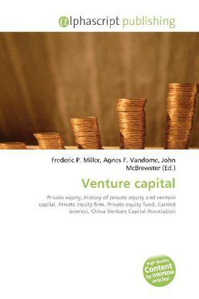 Venture capital - Miller, Frederic P. (Hrsg.) / Vandome, Agnes F. (Hrsg.) / McBrewster, John (Hrsg.)