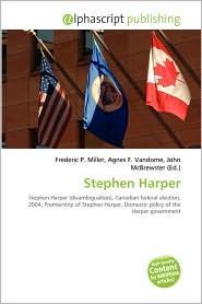 Stephen Harper - Frederic P. Miller (Editor), Agnes F. Vandome (Editor), John McBrewster (Editor)
