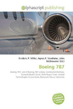 Boeing 787 - Miller, Frederic P. (Hrsg.) / Vandome, Agnes F. (Hrsg.) / McBrewster, John (Hrsg.)
