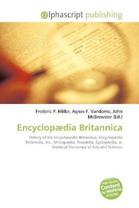 Encyclopædia Britannica - Miller, Frederic P. (Hrsg.) / Vandome, Agnes F. (Hrsg.) / McBrewster, John (Hrsg.)