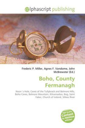 Boho, County Fermanagh - Miller, Frederic P. (Hrsg.) / Vandome, Agnes F. (Hrsg.) / McBrewster, John (Hrsg.)