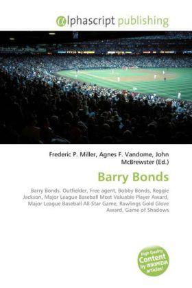 Barry Bonds - Miller, Frederic P. (Hrsg.) / Vandome, Agnes F. (Hrsg.) / McBrewster, John (Hrsg.)
