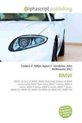 BMW - Miller, Frederic P. (Hrsg.) / Vandome, Agnes F. (Hrsg.) / McBrewster, John (Hrsg.)