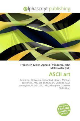 ASCII art - Miller, Frederic P. (Hrsg.) / Vandome, Agnes F. (Hrsg.) / McBrewster, John (Hrsg.)