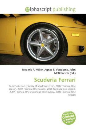 Scuderia Ferrari - Miller, Frederic P. (Hrsg.) / Vandome, Agnes F. (Hrsg.) / McBrewster, John (Hrsg.)