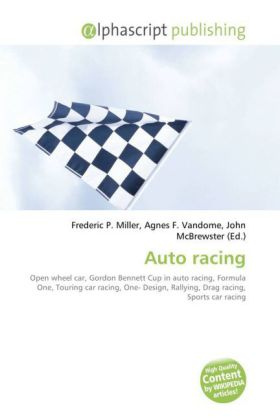 Auto racing - Miller, Frederic P. (Hrsg.) / Vandome, Agnes F. (Hrsg.) / McBrewster, John (Hrsg.)