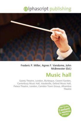Music hall - Miller, Frederic P. (Hrsg.) / Vandome, Agnes F. (Hrsg.) / McBrewster, John (Hrsg.)