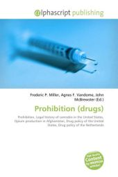 Prohibition (drugs) - Frederic P. Miller