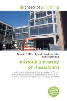 Aristotle University of Thessaloniki - Miller, Frederic P. (Hrsg.) / Vandome, Agnes F. (Hrsg.) / McBrewster, John (Hrsg.)
