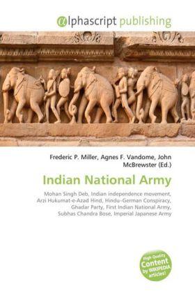 Indian National Army - Miller, Frederic P. (Hrsg.) / Vandome, Agnes F. (Hrsg.) / McBrewster, John (Hrsg.)