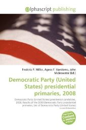 Democratic Party (United States) presidential primaries, 2008 - Frederic P. Miller