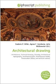Architectural Drawing - Frederic P. Miller (Editor), Agnes F. Vandome (Editor), John McBrewster (Editor)