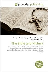 The Bible And History - Frederic P. Miller, Agnes F. Vandome, John McBrewster