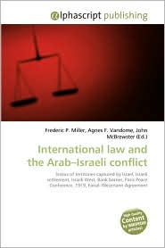 International Law And The Arab-Israeli Conflict - Frederic P. Miller