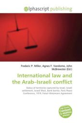 International law and the Arab Israeli conflict - Frederic P. Miller