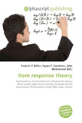 Item response theory - Miller, Frederic P. (Hrsg.) / Vandome, Agnes F. (Hrsg.) / McBrewster, John (Hrsg.)