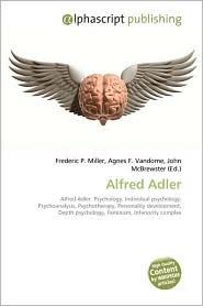Alfred Adler - Frederic P. Miller