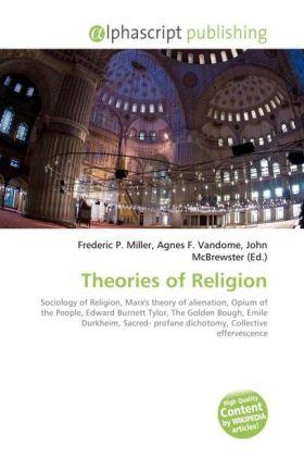 Theories of Religion - Miller, Frederic P. (Hrsg.) / Vandome, Agnes F. (Hrsg.) / McBrewster, John (Hrsg.)
