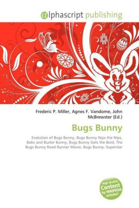 Bugs Bunny - Miller, Frederic P. (Hrsg.) / Vandome, Agnes F. (Hrsg.) / McBrewster, John (Hrsg.)