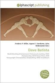 Dave Batista - Frederic P. Miller, Agnes F. Vandome, John McBrewster