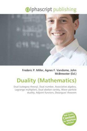 Duality (Mathematics) - Miller, Frederic P. (Hrsg.) / Vandome, Agnes F. (Hrsg.) / McBrewster, John (Hrsg.)