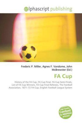 FA Cup - Miller, Frederic P. (Hrsg.) / Vandome, Agnes F. (Hrsg.) / McBrewster, John (Hrsg.)