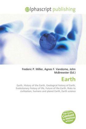 Earth - Miller, Frederic P. (Hrsg.) / Vandome, Agnes F. (Hrsg.) / McBrewster, John (Hrsg.)