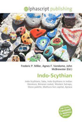 Indo-Scythian - Miller, Frederic P. (Hrsg.) / Vandome, Agnes F. (Hrsg.) / McBrewster, John (Hrsg.)
