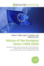 History of the European Union (1993-2004) - Frederic P. Miller