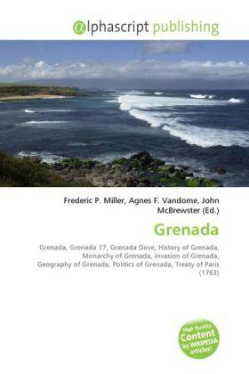 Grenada - Miller, Frederic P. (Hrsg.) / Vandome, Agnes F. (Hrsg.) / McBrewster, John (Hrsg.)