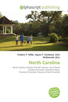 North Carolina - Miller, Frederic P. (Hrsg.) / Vandome, Agnes F. (Hrsg.) / McBrewster, John (Hrsg.)