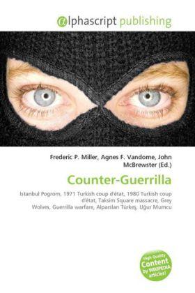 Counter-Guerrilla - Miller, Frederic P. (Hrsg.) / Vandome, Agnes F. (Hrsg.) / McBrewster, John (Hrsg.)