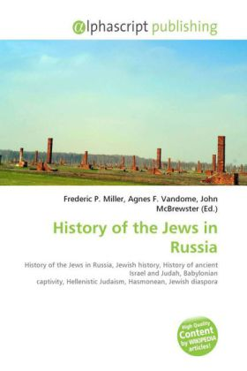 History of the Jews in Russia - Miller, Frederic P. (Hrsg.) / Vandome, Agnes F. (Hrsg.) / McBrewster, John (Hrsg.)
